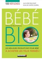 Picture of 100 réflexes bébé bio (broché)